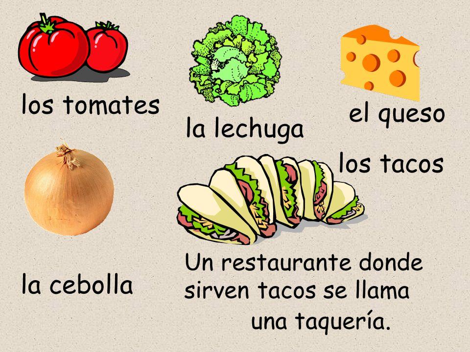 los tomates el queso la lechuga los tacos la cebolla