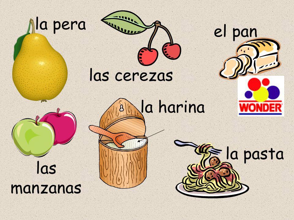 la pera el pan las cerezas la harina la pasta las manzanas
