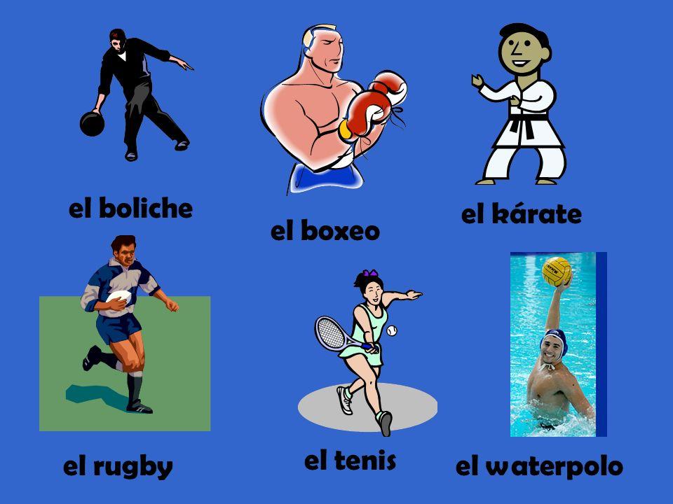 el boliche el kárate el boxeo el tenis el rugby el waterpolo