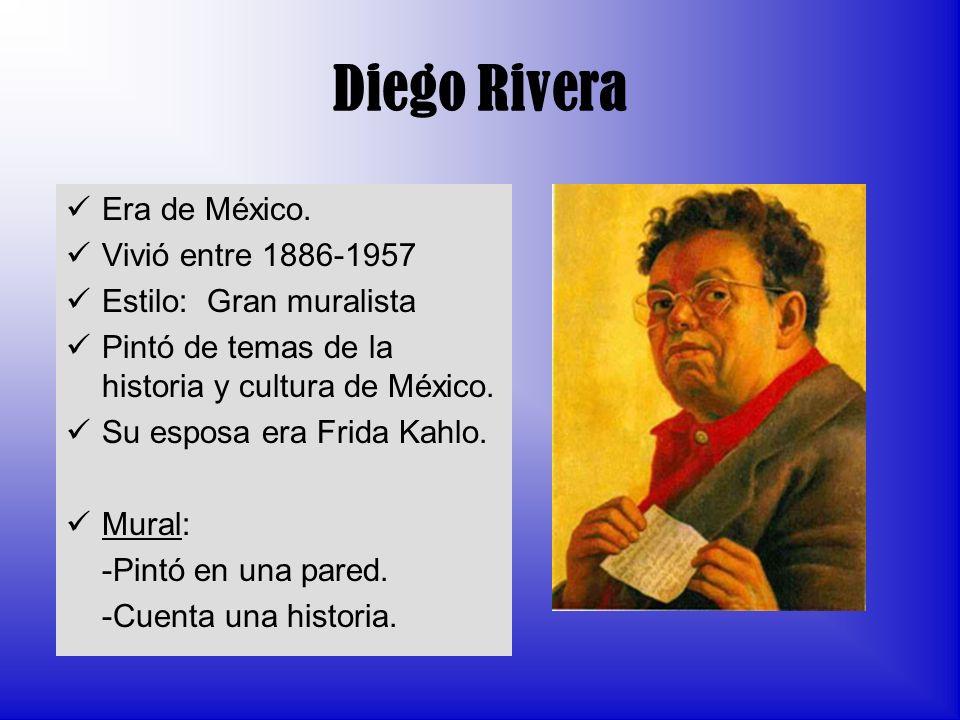 Diego Rivera Era de México. Vivió entre 1886-1957