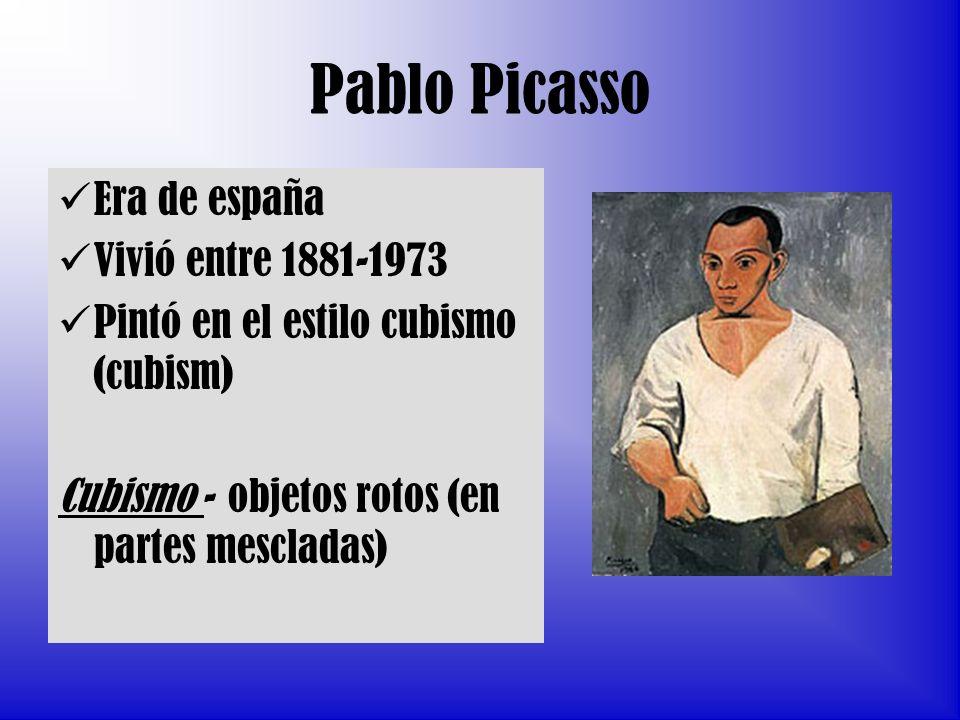Pablo Picasso Era de españa Vivió entre 1881-1973