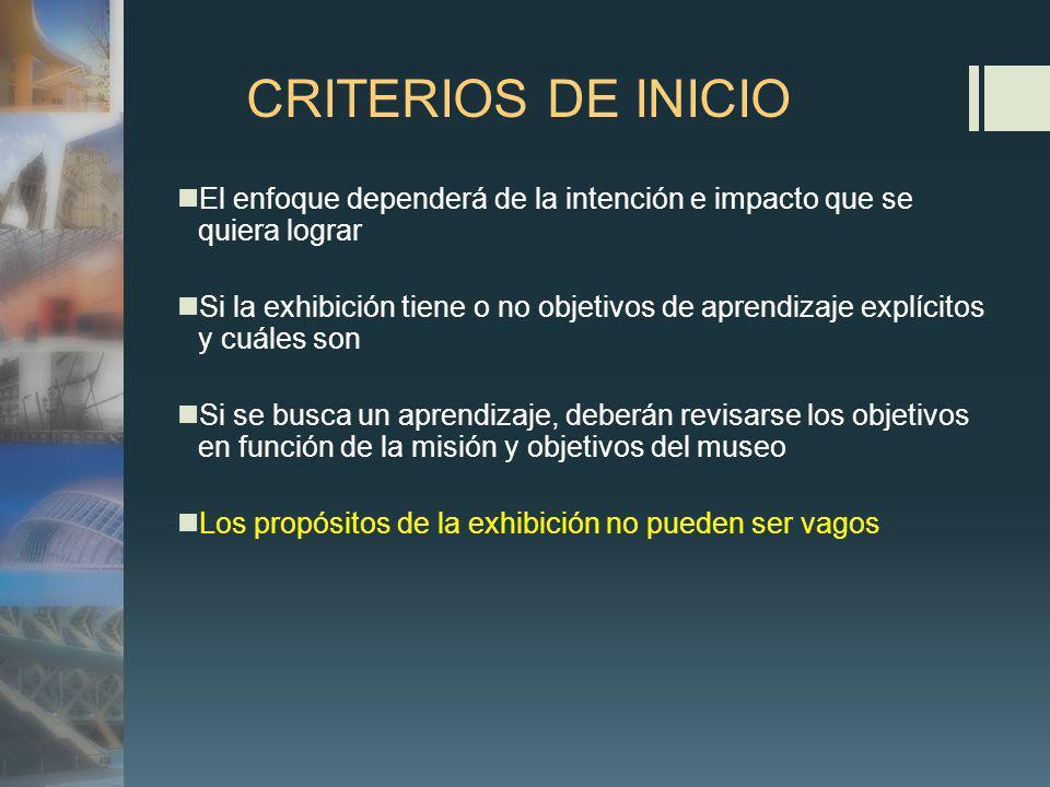 CRITERIOS DE INICIO El enfoque dependerá de la intención e impacto que se quiera lograr.