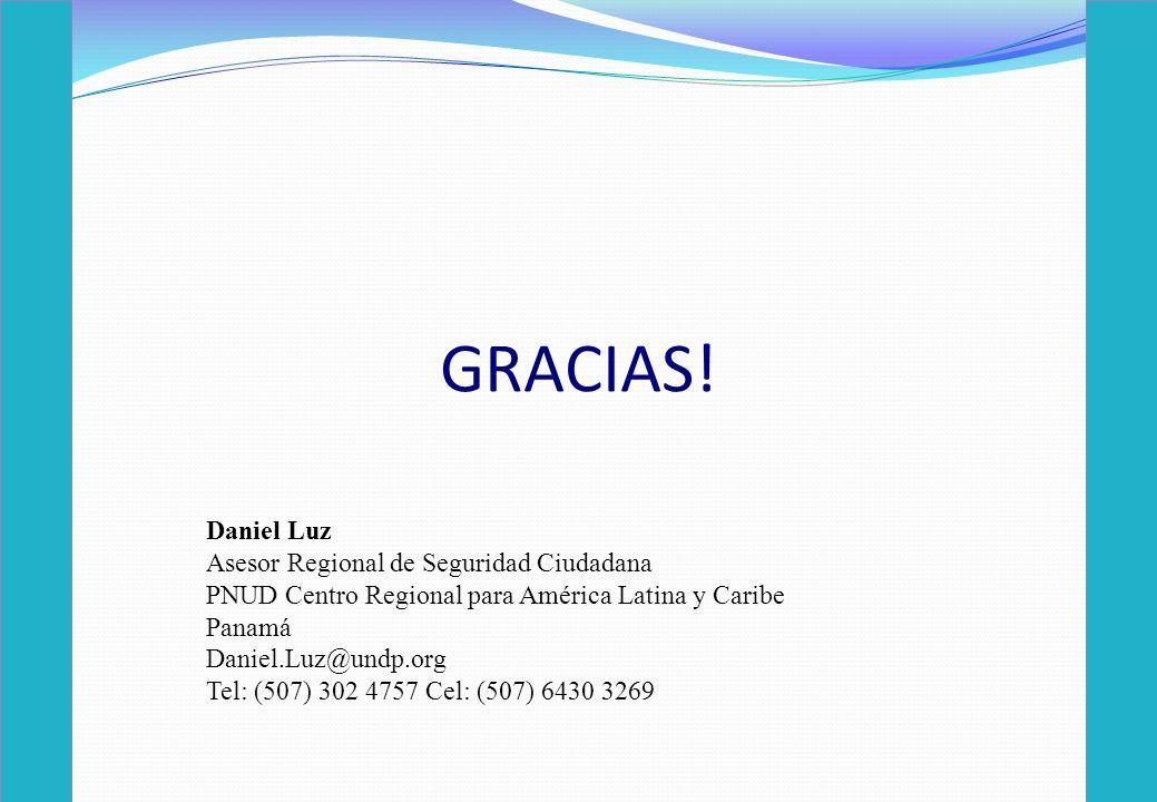 GRACIAS! Daniel Luz Asesor Regional de Seguridad Ciudadana