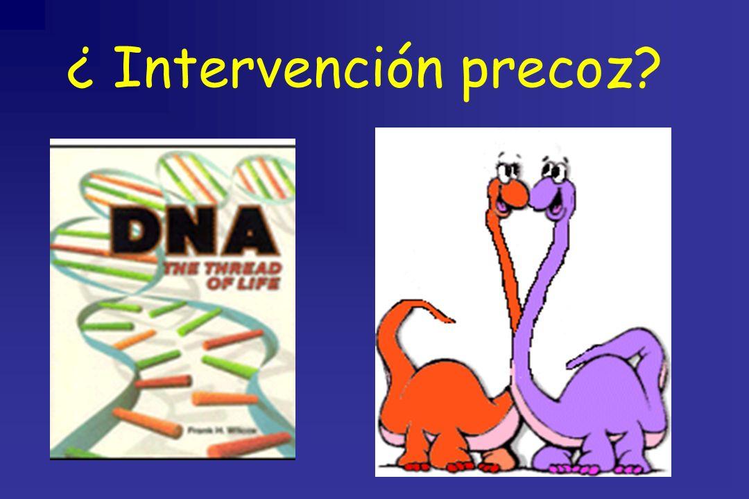 ¿ Intervención precoz