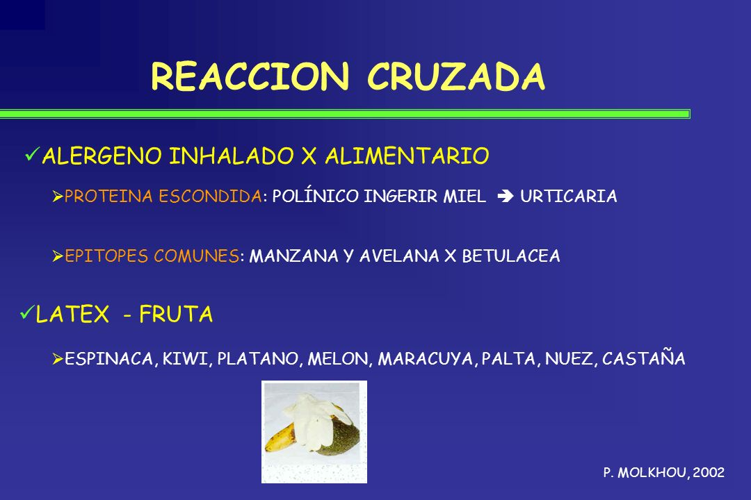 REACCION CRUZADA ALERGENO INHALADO X ALIMENTARIO LATEX - FRUTA