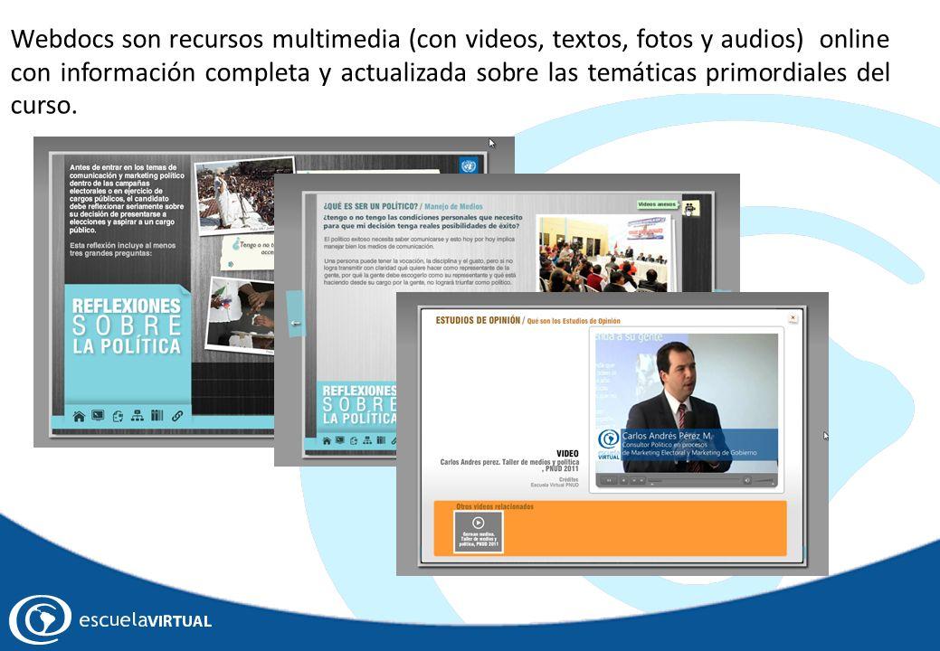 Webdocs son recursos multimedia (con videos, textos, fotos y audios) online con información completa y actualizada sobre las temáticas primordiales del curso.
