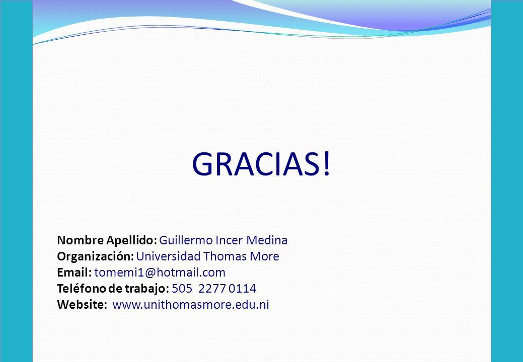 GRACIAS! Nombre Apellido: Guillermo Incer Medina