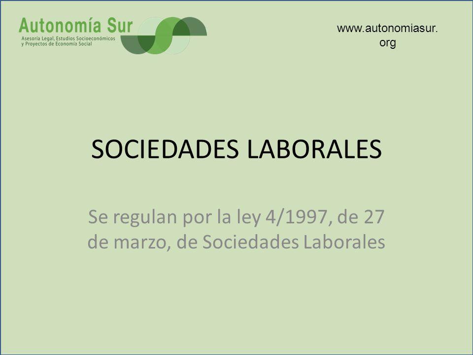 Se regulan por la ley 4/1997, de 27 de marzo, de Sociedades Laborales