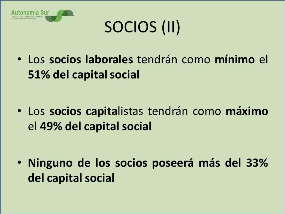 SOCIOS (II) Los socios laborales tendrán como mínimo el 51% del capital social.