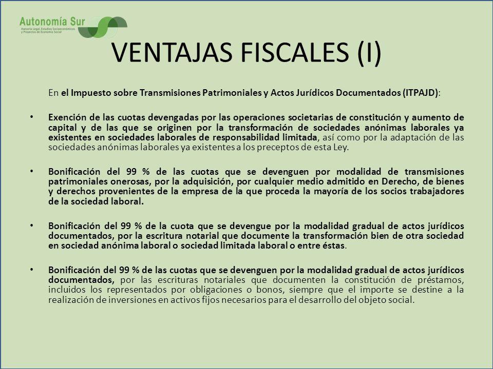VENTAJAS FISCALES (I) En el Impuesto sobre Transmisiones Patrimoniales y Actos Jurídicos Documentados (ITPAJD):