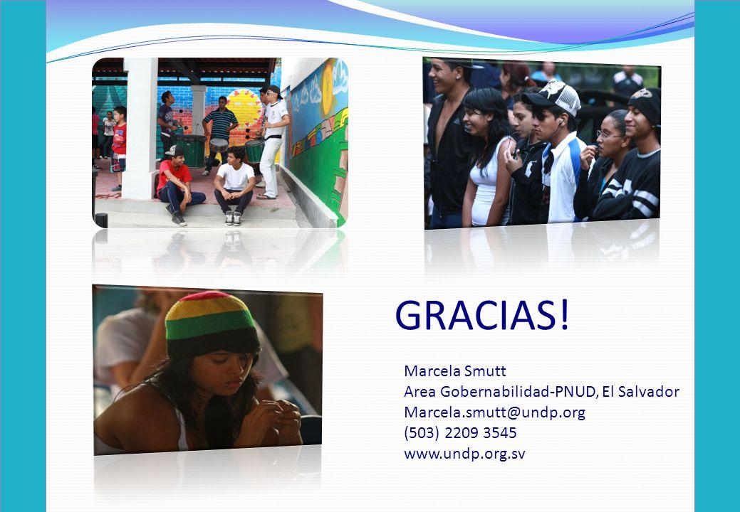 GRACIAS! Marcela Smutt Area Gobernabilidad-PNUD, El Salvador