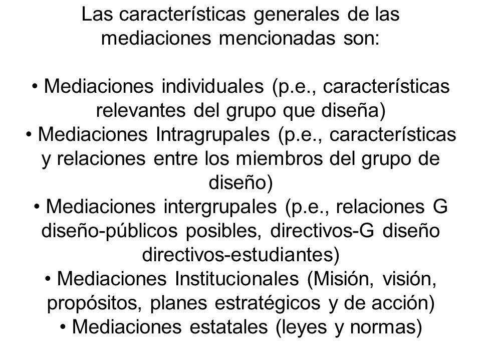 Las características generales de las mediaciones mencionadas son: