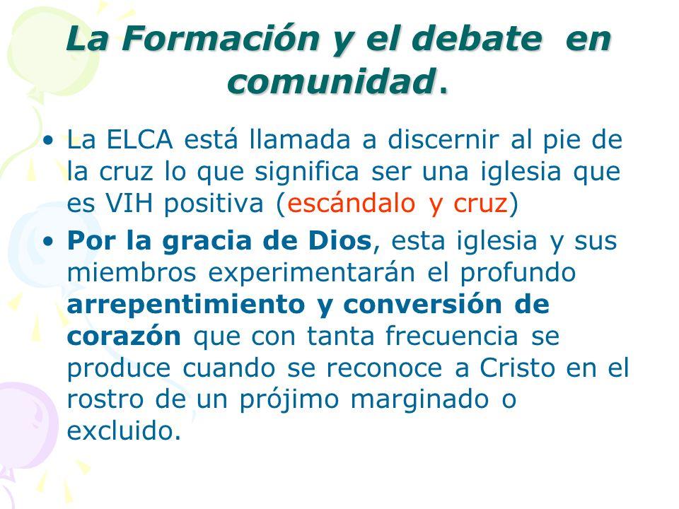 La Formación y el debate en comunidad.