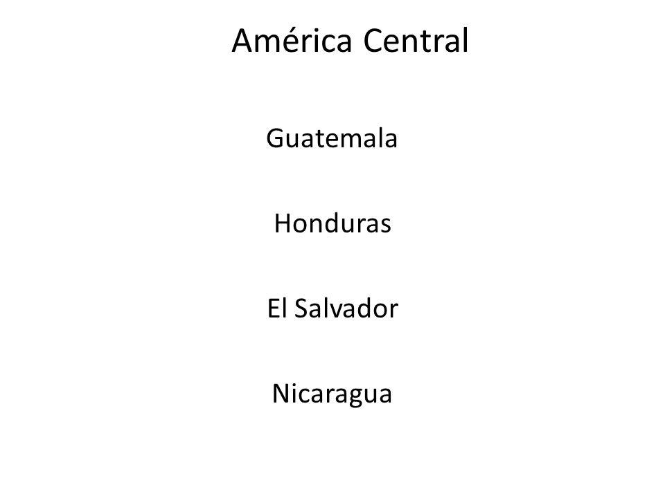 Guatemala Honduras El Salvador Nicaragua