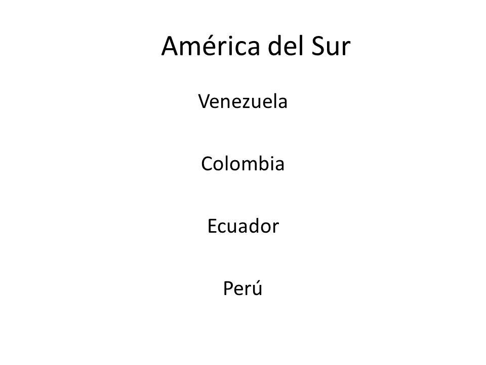 Venezuela Colombia Ecuador Perú