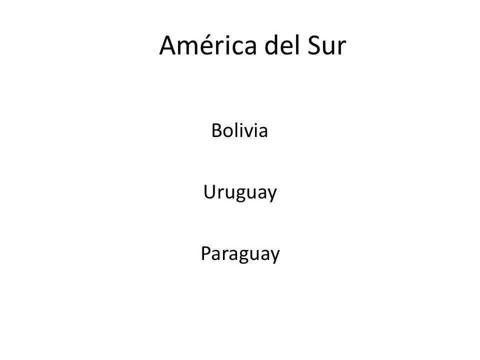 Bolivia Uruguay Paraguay