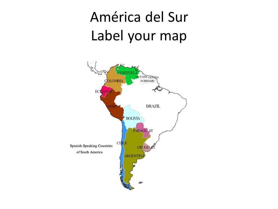 América del Sur Label your map