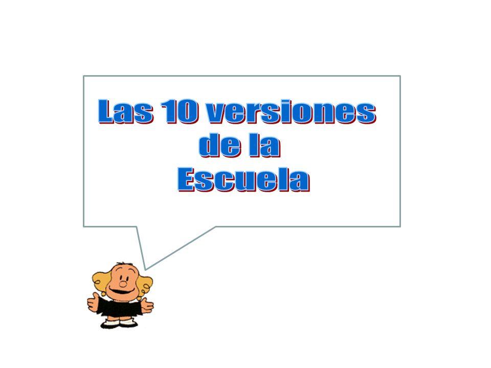 Las 10 versiones de la Escuela