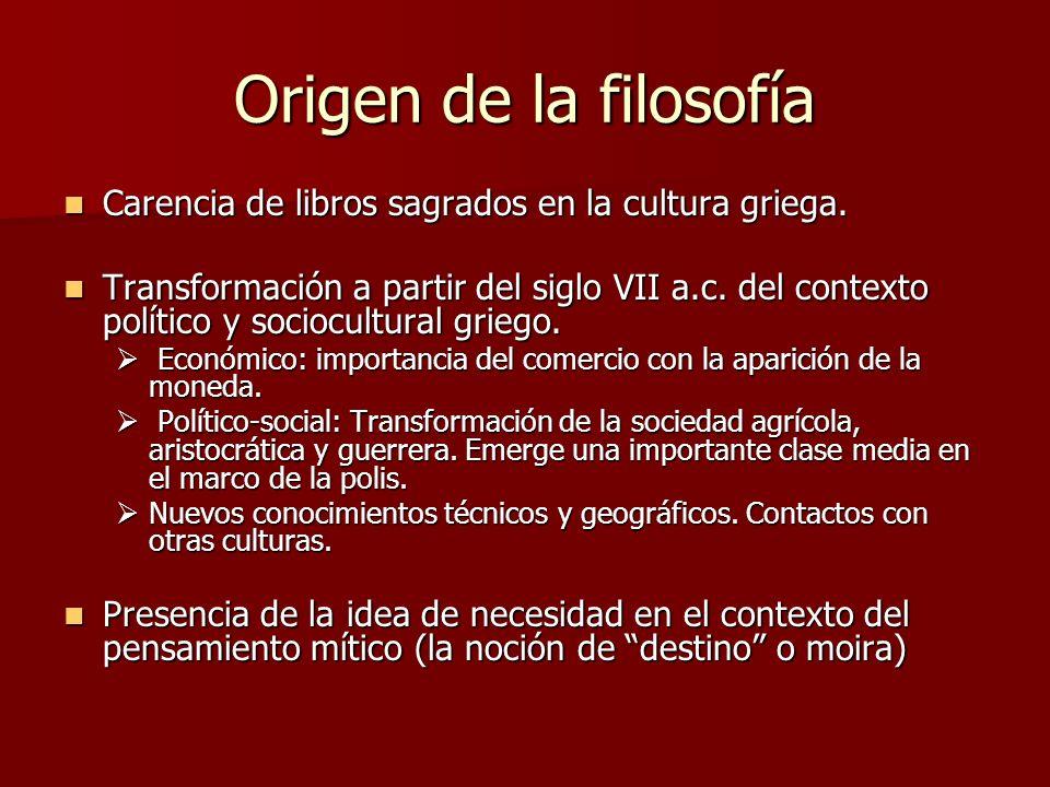 Origen de la filosofía Carencia de libros sagrados en la cultura griega.
