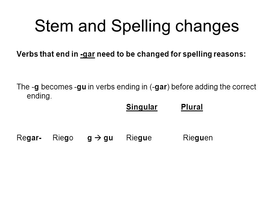Stem and Spelling changes