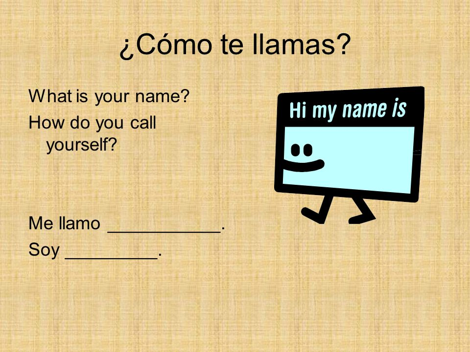 ¿Cómo te llamas What is your name How do you call yourself