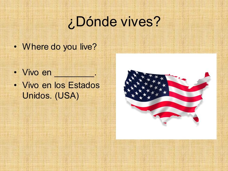 ¿Dónde vives Where do you live Vivo en ________.