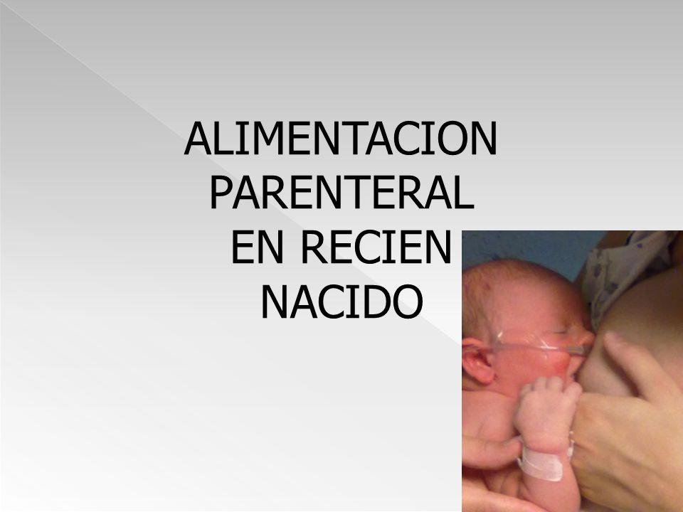 ALIMENTACION PARENTERAL EN RECIEN NACIDO