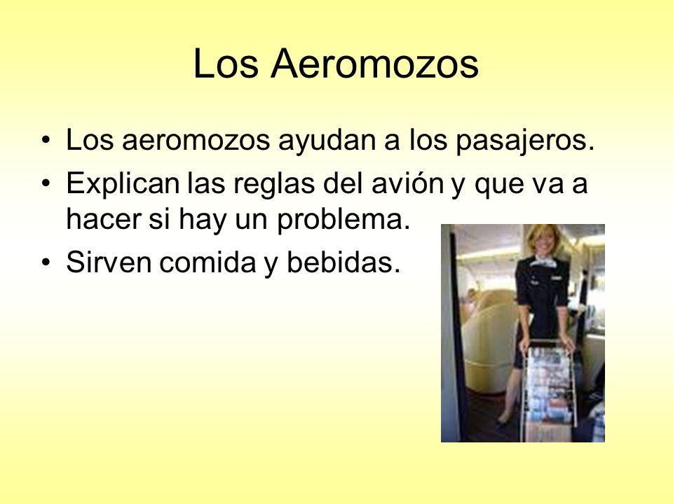 Los Aeromozos Los aeromozos ayudan a los pasajeros.