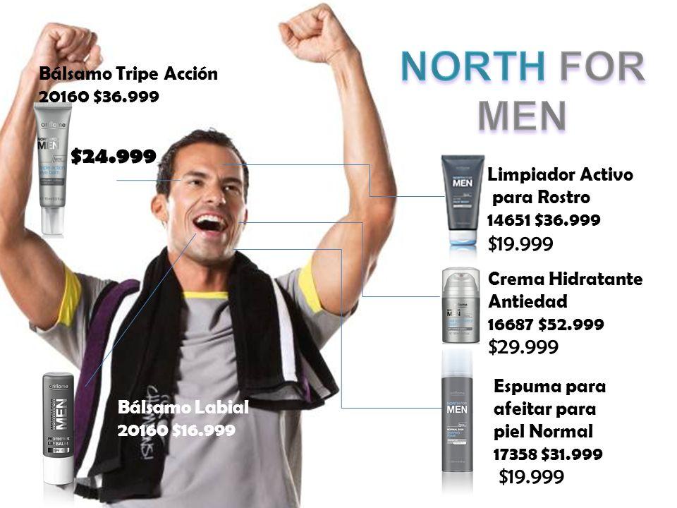 NORTH FOR MEN $24.999 $19.999 $29.999 $19.999 Bálsamo Tripe Acción