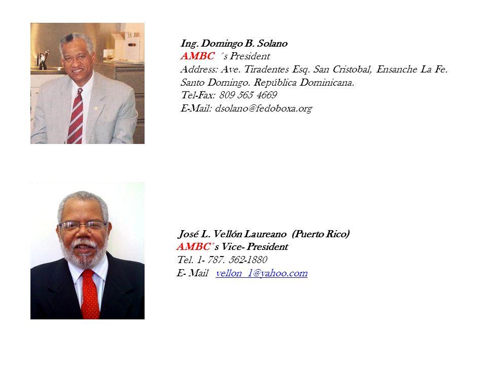 Ing. Domingo B. SolanoAMBC ´s President. Address: Ave. Tiradentes Esq. San Cristobal, Ensanche La Fe. Santo Domingo. República Dominicana.
