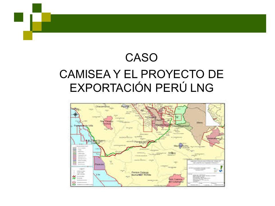 CASO CAMISEA Y EL PROYECTO DE EXPORTACIÓN PERÚ LNG