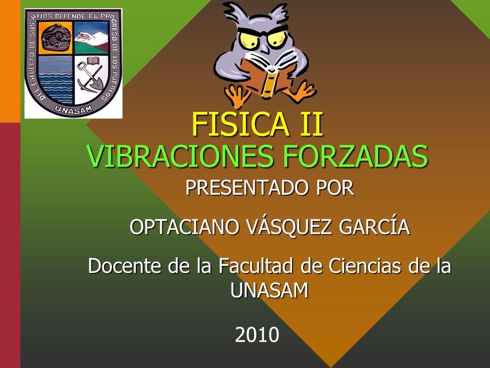 FISICA II VIBRACIONES FORZADAS