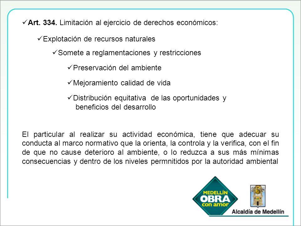Art. 334. Limitación al ejercicio de derechos económicos: