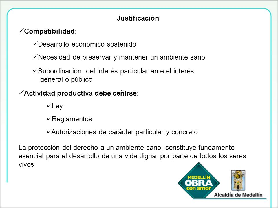 Justificación Compatibilidad: Desarrollo económico sostenido. Necesidad de preservar y mantener un ambiente sano.