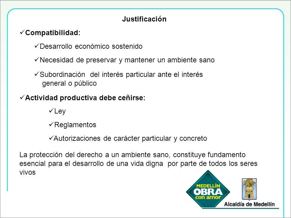 JustificaciónCompatibilidad: Desarrollo económico sostenido. Necesidad de preservar y mantener un ambiente sano.