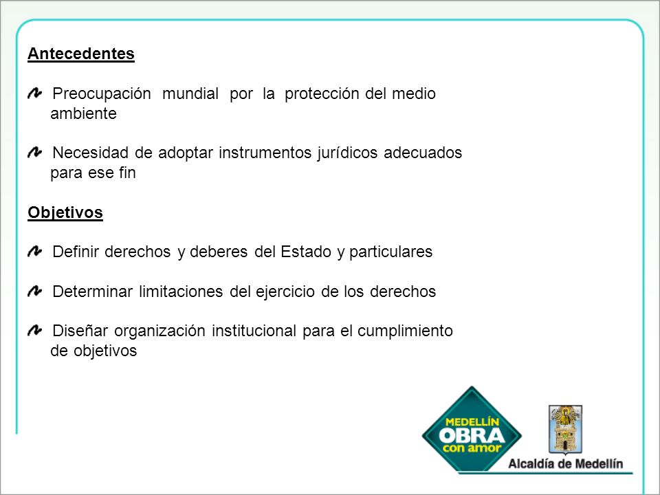 AntecedentesPreocupación mundial por la protección del medio. ambiente. Necesidad de adoptar instrumentos jurídicos adecuados.