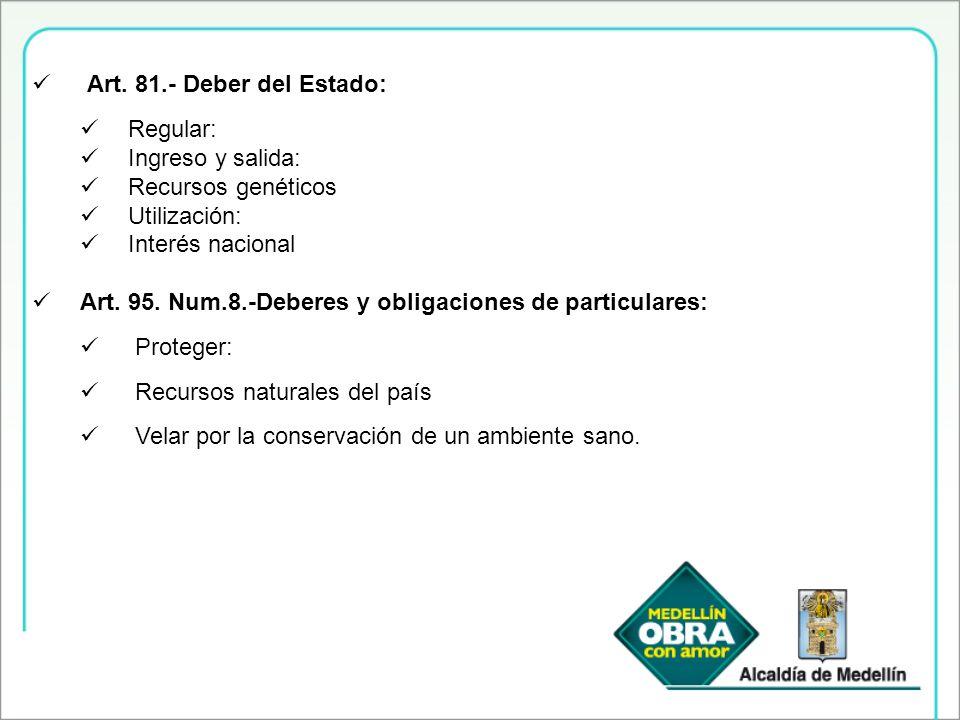 Art. 81.- Deber del Estado: Regular: Ingreso y salida: Recursos genéticos. Utilización: Interés nacional.