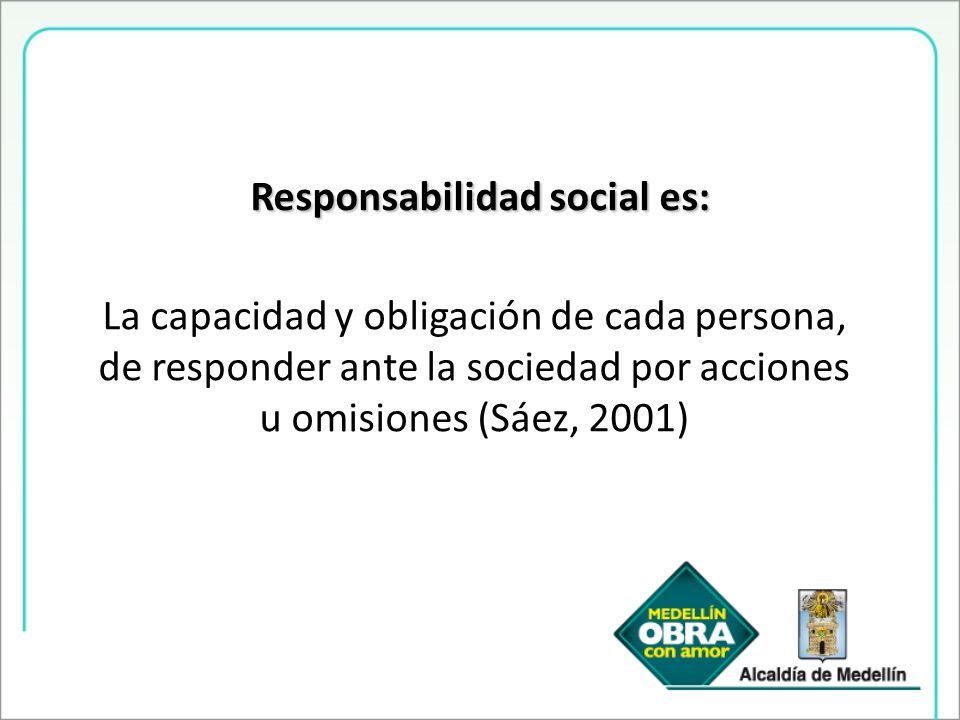 Responsabilidad social es: