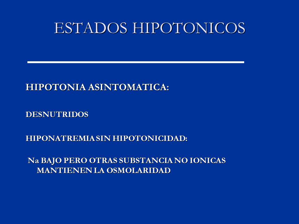 ESTADOS HIPOTONICOS HIPOTONIA ASINTOMATICA: DESNUTRIDOS