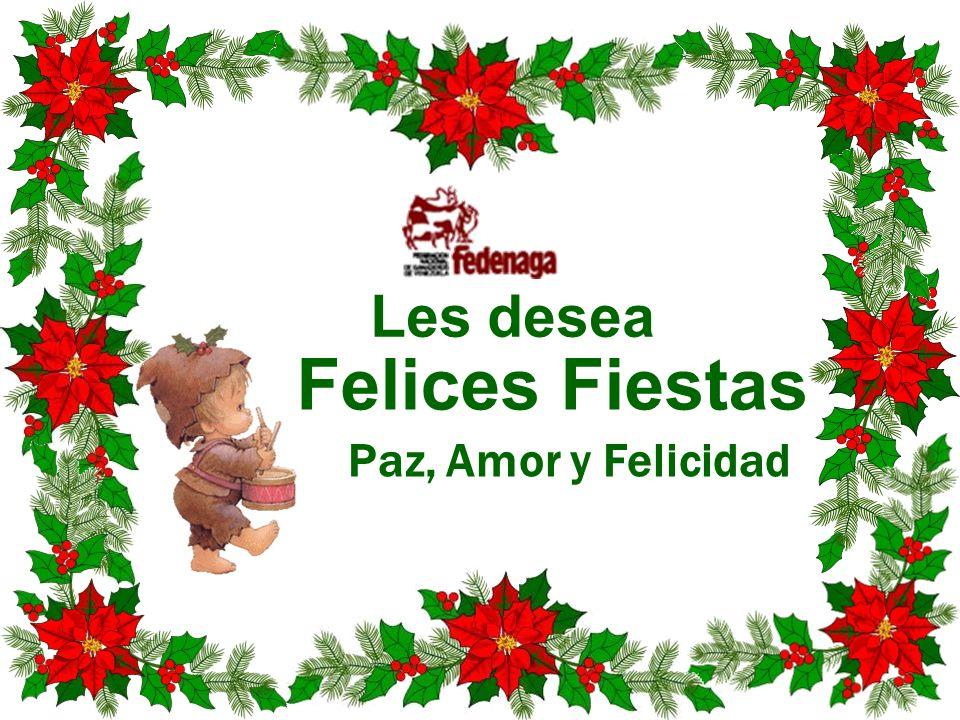 Les desea Felices Fiestas Paz, Amor y Felicidad