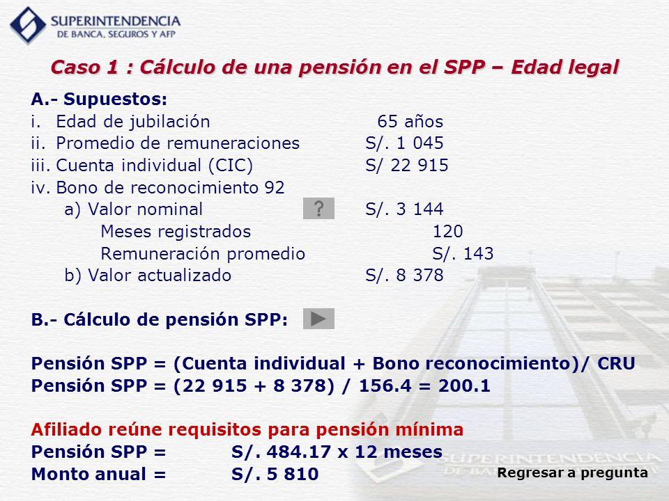 Caso 1 : Cálculo de una pensión en el SPP – Edad legal