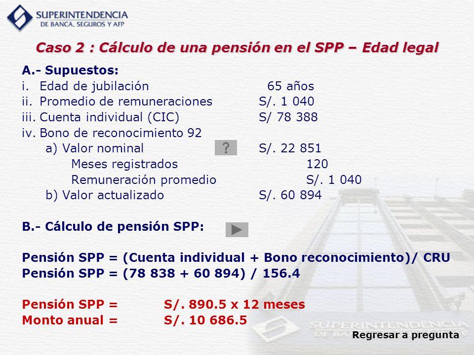 Caso 2 : Cálculo de una pensión en el SPP – Edad legal