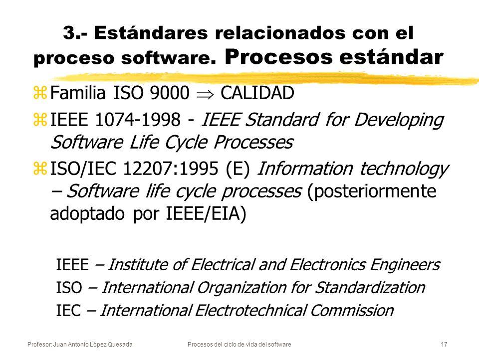 3.- Estándares relacionados con el proceso software. Procesos estándar