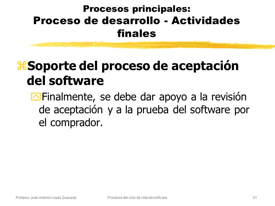 Procesos principales: Proceso de desarrollo - Actividades finales