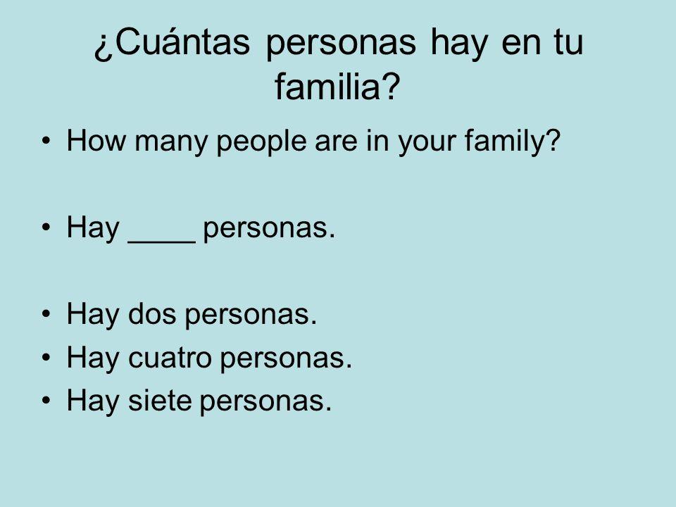 ¿Cuántas personas hay en tu familia