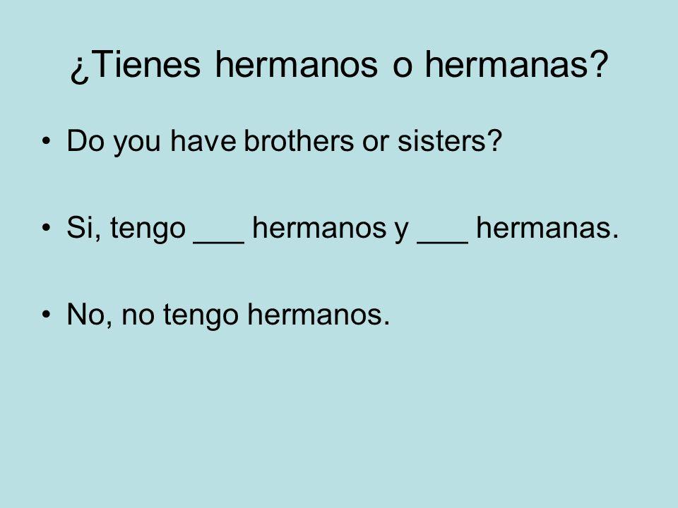 ¿Tienes hermanos o hermanas