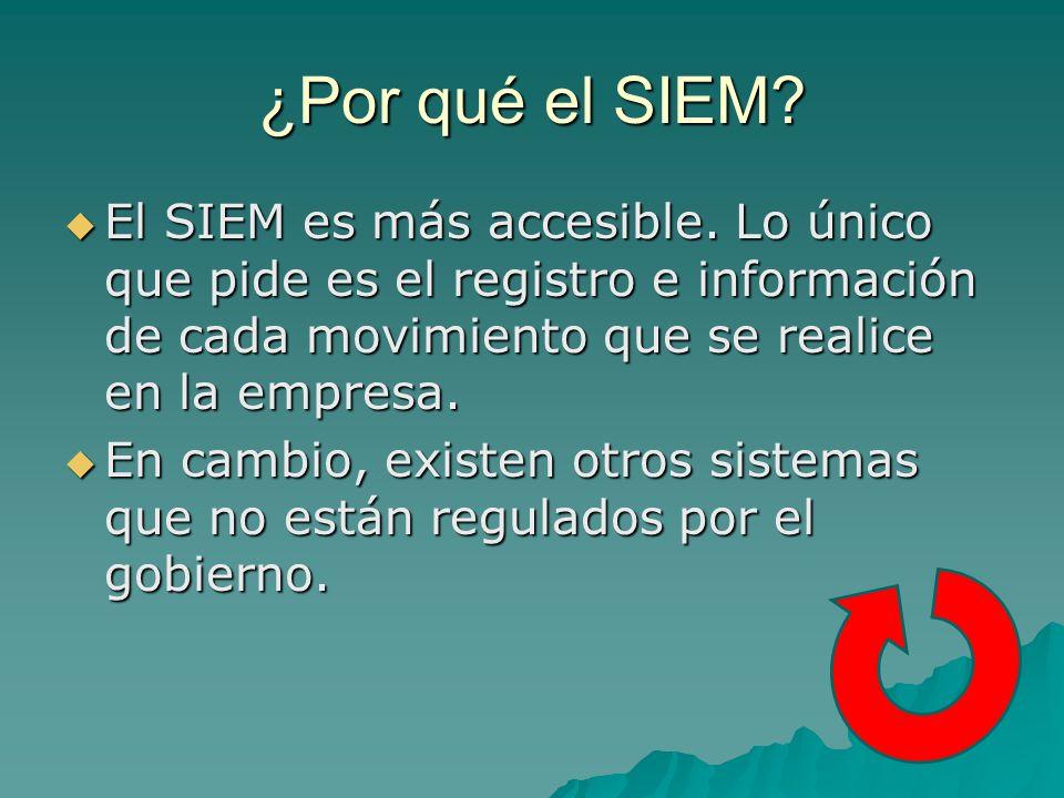 ¿Por qué el SIEM El SIEM es más accesible. Lo único que pide es el registro e información de cada movimiento que se realice en la empresa.