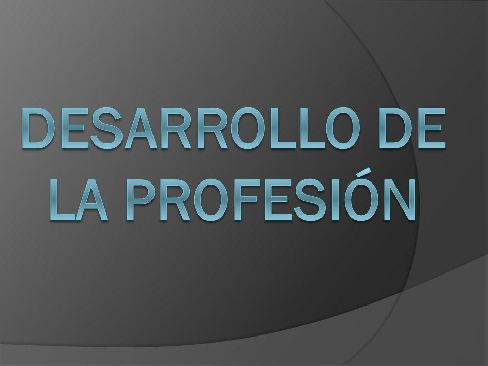 DESARROLLO DE LA PROFESIÓN