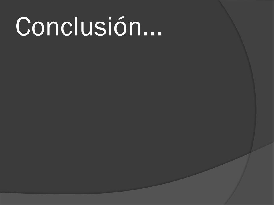 Conclusión…