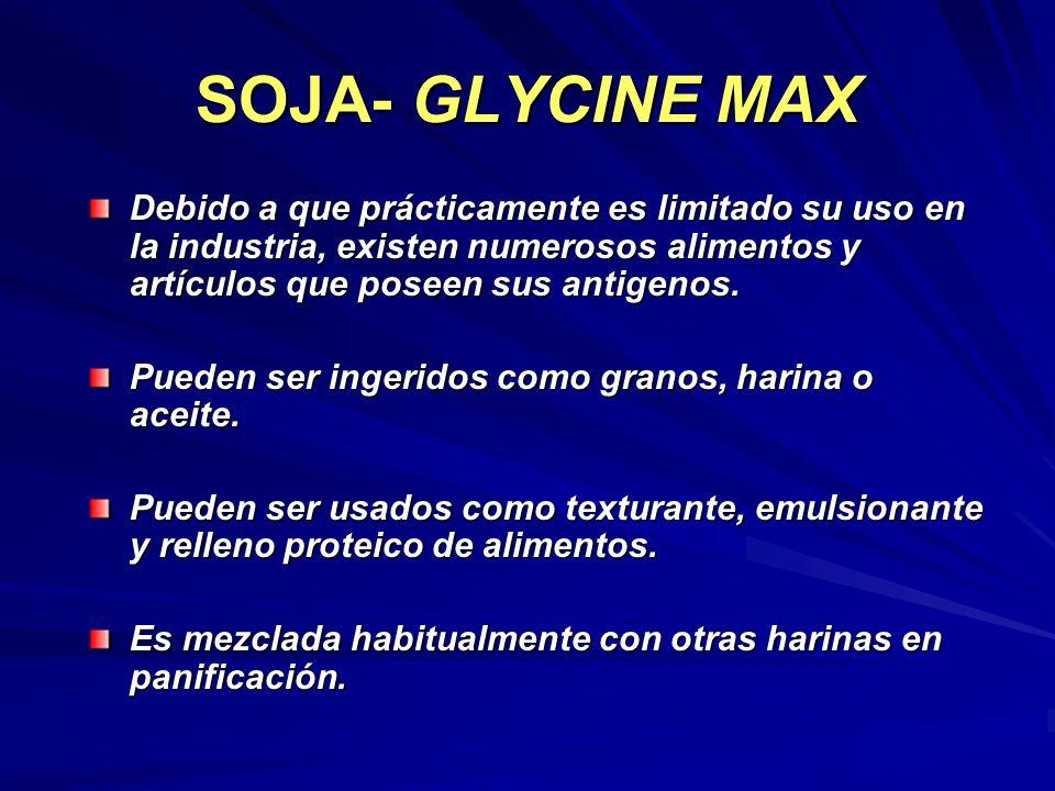 SOJA- GLYCINE MAX Debido a que prácticamente es limitado su uso en la industria, existen numerosos alimentos y artículos que poseen sus antigenos.